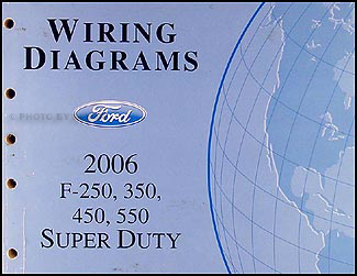 Cool 2006 Ford F 250 Thru 550 Super Duty Wiring Diagram Manual Original Wiring Cloud Histehirlexornumapkesianilluminateatxorg