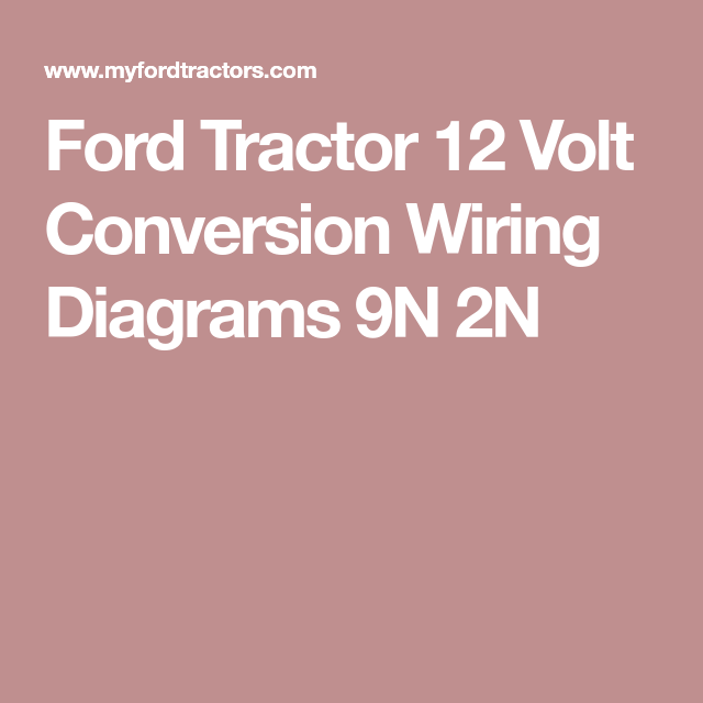 Remarkable Ford Tractor 12 Volt Conversion Wiring Diagrams 9N 2N Ford Tractor Wiring Cloud Inklaidewilluminateatxorg